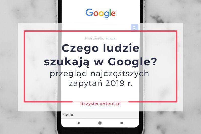 czego ludzie szukają w Google