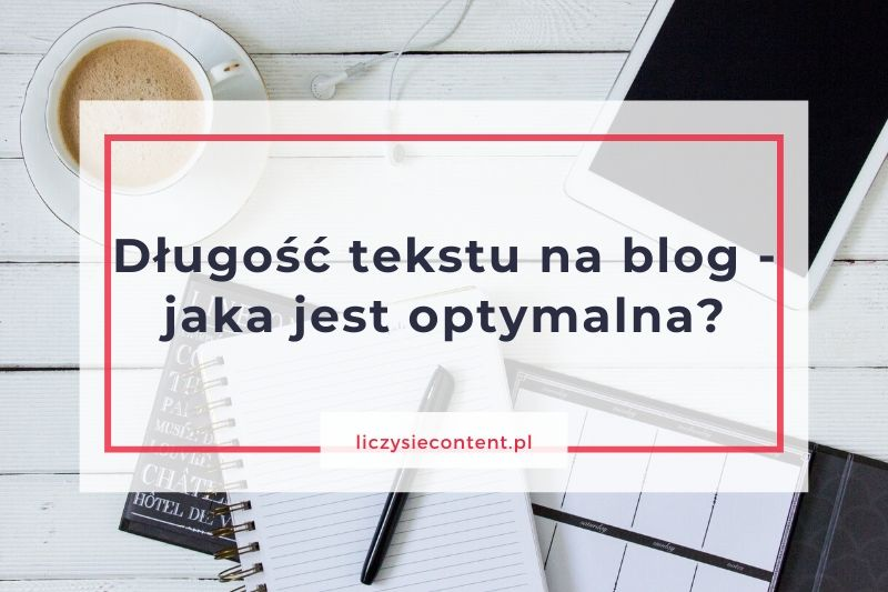 długość tekstu na blog